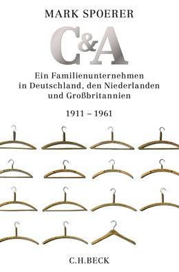 Abbildung von Spoerer | C&A | 2016 | Ein Familienunternehmen in Deu...