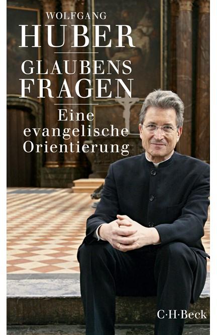 Cover: Wolfgang Huber, Glaubensfragen