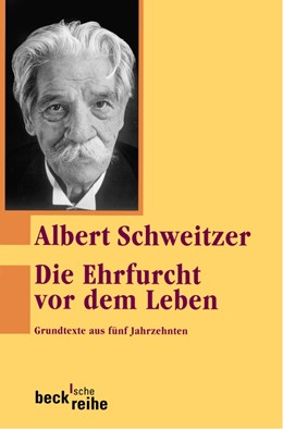 Abbildung von Schweitzer / Bähr | Die Ehrfurcht vor dem Leben | 10. Auflage | 2017 | Grundtexte aus fünf Jahrzehnte... | 255
