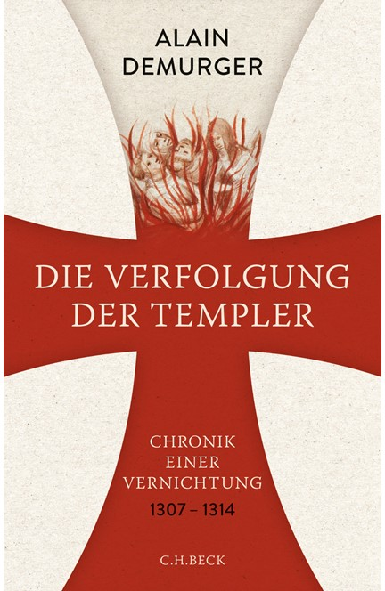 Cover: Alain Demurger, Die Verfolgung der Templer