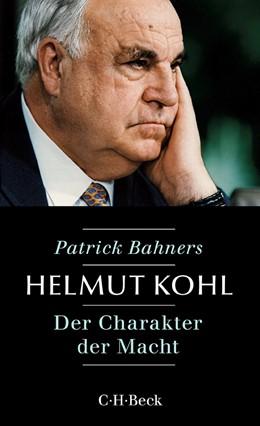 Abbildung von Bahners | Helmut Kohl | 1. Auflage | 2017 | 6280 | beck-shop.de