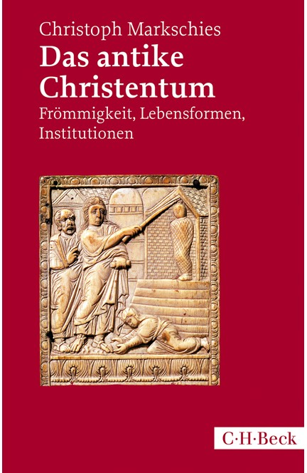 Cover: Christoph Markschies, Das antike Christentum