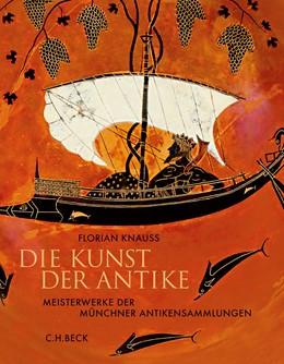 Abbildung von Knauß | Die Kunst der Antike | 2017 | Meisterwerke der Münchner Anti...
