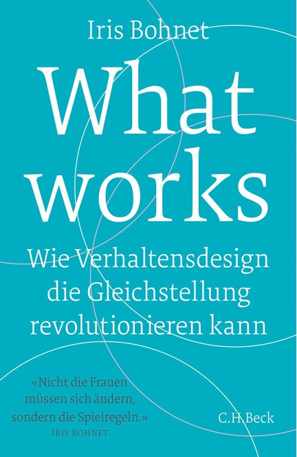 Cover: Iris Bohnet, What works