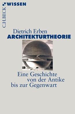 Abbildung von Erben   Architekturtheorie   1. Auflage   2017   2874   beck-shop.de