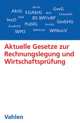 Abbildung von Aktuelle Gesetze zur Rechnungslegung und Wirtschaftsprüfung   1. Auflage   2016   beck-shop.de