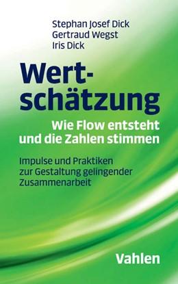 Abbildung von Dick / Wegst | Wertschätzung - Wie Flow entsteht und die Zahlen stimmen | 1. Auflage | 2017 | beck-shop.de