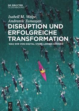 Abbildung von Welpe / Tumasjan | Disruption und erfolgreiche Transformation | 2022 | Was wir von Digital Stars lern...