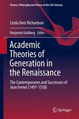 Abbildung von Deer Richardson / Goldberg   Academic Theories of Generation in the Renaissance   1. Auflage   2018   22   beck-shop.de