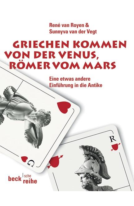 Cover: René van Royen|Sunnyva van der Vegt, Griechen kommen von der Venus, Römer vom Mars