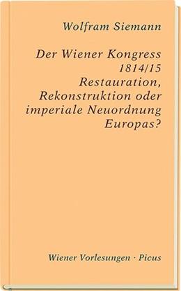 Abbildung von Siemann | Der Wiener Kongress 1814/15 | 1. Auflage | 2017 | beck-shop.de