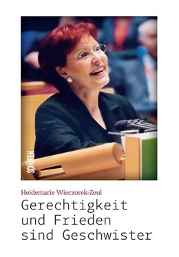Abbildung von Wieczorek-Zeul | Gerechtigkeit und Frieden sind Geschwister | 2017 | Politisches Engagemnet in Zeit...