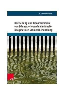 Abbildung von Metzner | Darstellung und Transformation von Schmerzerleben in der Musik-imaginativen Schmerzbehandlung | 2017 | Eine deskriptiv-hermeneutische...