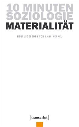 Abbildung von Henkel | 10 Minuten Soziologie: Materialität | 1. Auflage | 2018 | beck-shop.de