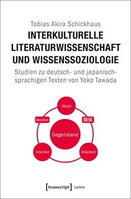 Abbildung von Schickhaus | Interkulturelle Literaturwissenschaft und Wissenssoziologie | 2017 | Studien zu deutsch- und japani...