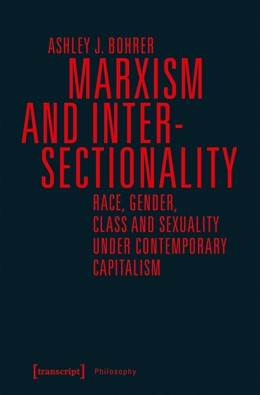 Abbildung von Bohrer | Marxism and Intersectionality | 2019 | Race, Gender, Class and Sexual...