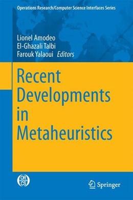 Abbildung von Amodeo / Talbi / Yalaoui | Recent Developments in Metaheuristics | 1st ed. 2018 | 2017