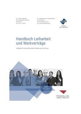 Abbildung von Bödeker / Richter / Kilg | Handbuch Leiharbeit und Werkverträge | 2017 | Premium-Ausgabe: Buch im Tasch...