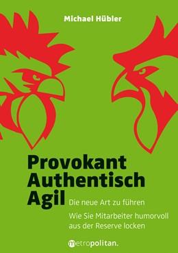 Abbildung von Hübler   Provokant - Authentisch - Agil   1. Auflage   2018   beck-shop.de