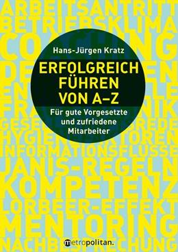 Abbildung von Kratz | Erfolgreich führen von A-Z | 1. Auflage | 2017 | beck-shop.de