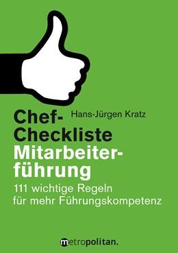Abbildung von Kratz | Chef-Checkliste Mitarbeiterführung | 11. Auflage | 2017 | 111 wichtige Regeln für mehr F...