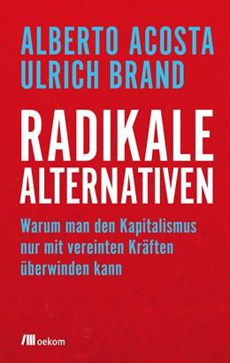 Abbildung von Acosta / Brand | Radikale Alternativen | 1. Auflage | 2018 | beck-shop.de