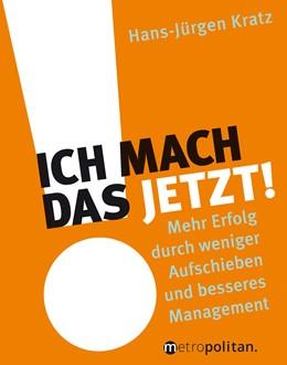 Abbildung von Kratz | Ich mach das jetzt! | 2. Auflage | 2017 | beck-shop.de