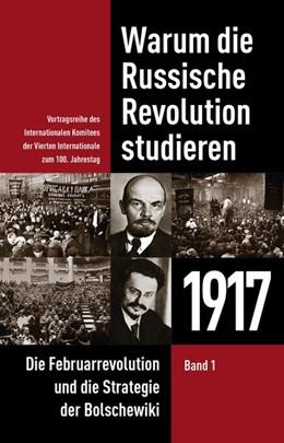 Abbildung von Warum die Russische Revolution studieren: 1917 | 1. Auflage | 2017 | beck-shop.de