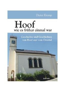 Abbildung von Kremp   Hoof wie es früher einmal war   1. Auflage   2017   Geschichte und Geschichten von...