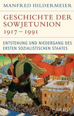 Abbildung von Hildermeier | Geschichte der Sowjetunion 1917-1991 | 2. Auflage | 2017 | Entstehung und Niedergang des ...