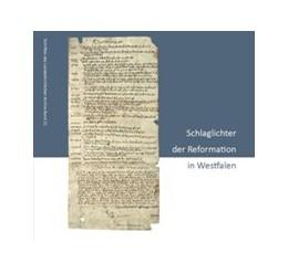 Abbildung von Günther / Kamp   Schlaglichter der Reformation in Westfalen   1. Auflage   2017   beck-shop.de