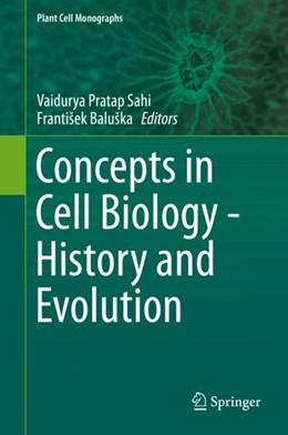 Abbildung von Sahi / Baluska | Concepts in Cell Biology - History and Evolution | 1. Auflage | 2018 | beck-shop.de