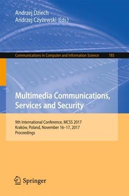 Abbildung von Czyzewski / Dziech | Multimedia Communications, Services and Security | 1st ed. 2017 | 2017 | 9th International Conference, ...