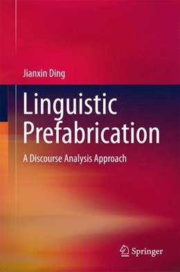 Abbildung von Ding | Linguistic Prefabrication | 2017 | A Discourse Analysis Approach