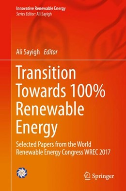 Abbildung von Sayigh | Transition Towards 100% Renewable Energy | 2018 | Selected Papers from the World...