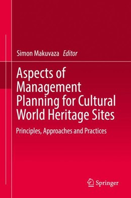 Abbildung von Makuvaza   Aspects of Management Planning for Cultural World Heritage Stites   2018   Principles, Approaches and Pra...