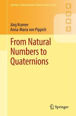 Abbildung von Kramer / Pippich | From Natural Numbers to Quaternions | 2017