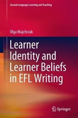 Abbildung von Majchrzak | Learner Identity and Learner Beliefs in EFL Writing | 1. Auflage | 2018 | beck-shop.de
