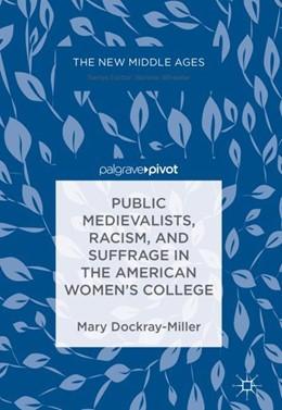 Abbildung von Dockray-Miller | Public Medievalists, Racism, and Suffrage in the American Women's College | 2017