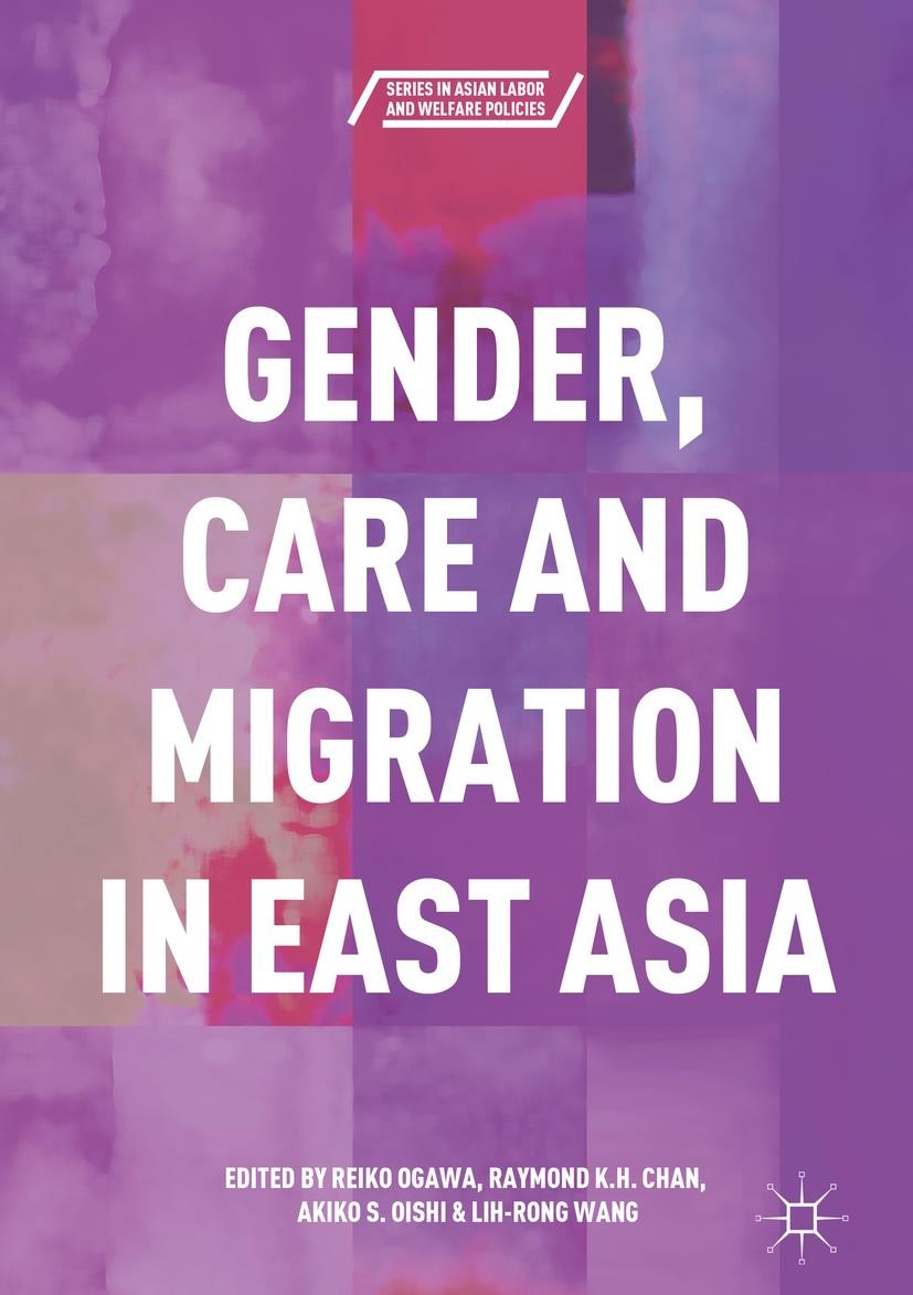 Gender, Care and Migration in East Asia | Ogawa / Chan / Oishi / Wang, 2017 | Buch (Cover)