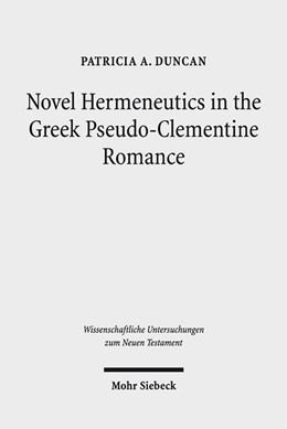 Abbildung von Duncan | Novel Hermeneutics in the Greek Pseudo-Clementine Romance | 1. Auflage | 2017 | beck-shop.de