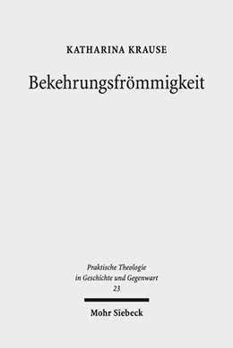 Abbildung von Krause | Bekehrungsfrömmigkeit | 1. Auflage | 2018 | beck-shop.de