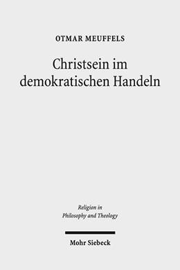 Abbildung von Meuffels | Christsein im demokratischen Handeln | 2018 | Trinitarische Einsichten - ges...