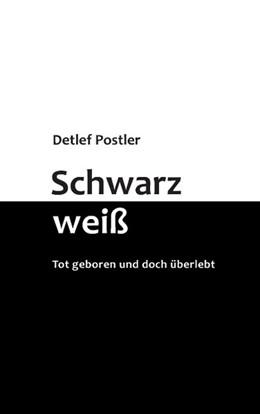 Abbildung von Postler | Schwarz-weiß | 2017 | Tot geboren und doch überlebt