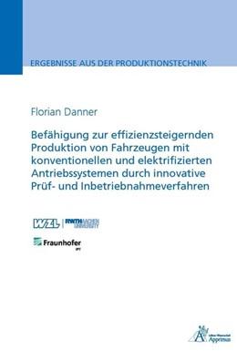 Abbildung von Danner   Befähigung zur effizienzsteigernden Produktion von Fahrzeugen mit konventionellen und elektrifizierten Antriebssystemen durch innovative Prüf- und Inbetriebnahmeverfahren   1. Auflage   2017   beck-shop.de