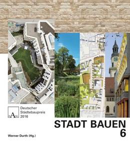 Abbildung von Durth | STADT BAUEN 6 | 2017 | Deutscher Städtebaupreis 2016