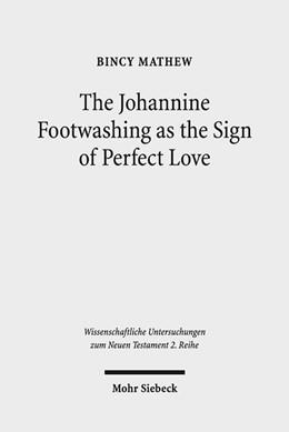 Abbildung von Mathew | The Johannine Footwashing as the Sign of Perfect Love | 2018 | An Exegetical Study of John 13... | 464