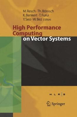 Abbildung von Bönisch / Benkert / Furui / Seo / Bez | High Performance Computing on Vector Systems 2005 | Softcover reprint of the original 1st ed. 2006 | 2016 | Proceedings of the High Perfor...