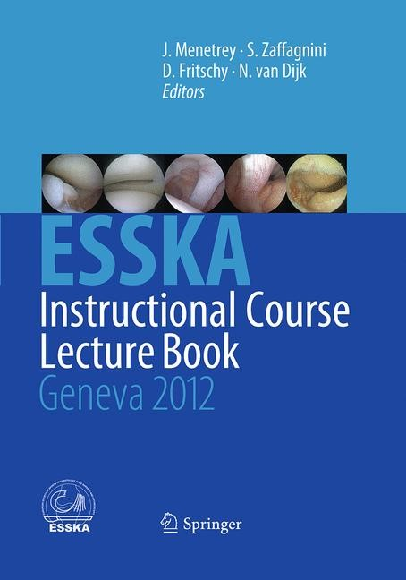 Abbildung von Menetrey / Zaffagnini / Fritschy / van Dijk   ESSKA Instructional Course Lecture Book   Softcover reprint of the original 1st ed. 2012   2016