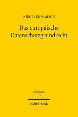 Abbildung von Marsch | Das europäische Datenschutzgrundrecht | 2018 | Grundlagen - Dimensionen - Ver... | 270